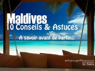 0 Conseils et Astuces avant de partir aux Maldives. Bien préparer son voyage.
