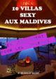 10 Villas De Rêve Pour Un Séjour En Amoureux Aux Maldives