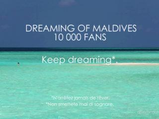 10000 fans sur notre page facebook - Dreaming of Maldives