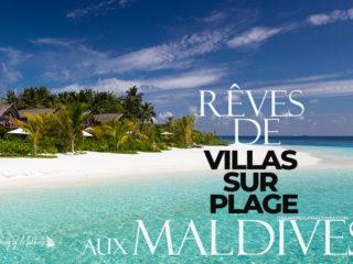 Visite de 20 Magnifiques Villas sur la plage aux Maldives.