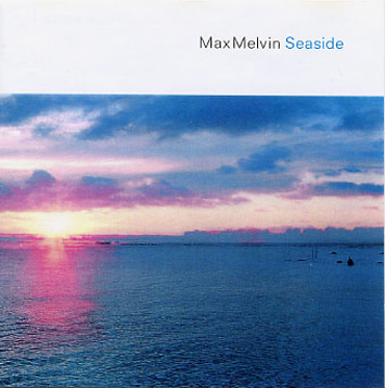 MUSIC MAX MELVIN / Track : Whatever/ ALBUM : SEASIDE