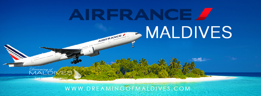 Air France vole enfin aux Maldives ! Vol direct Paris-Paradis
