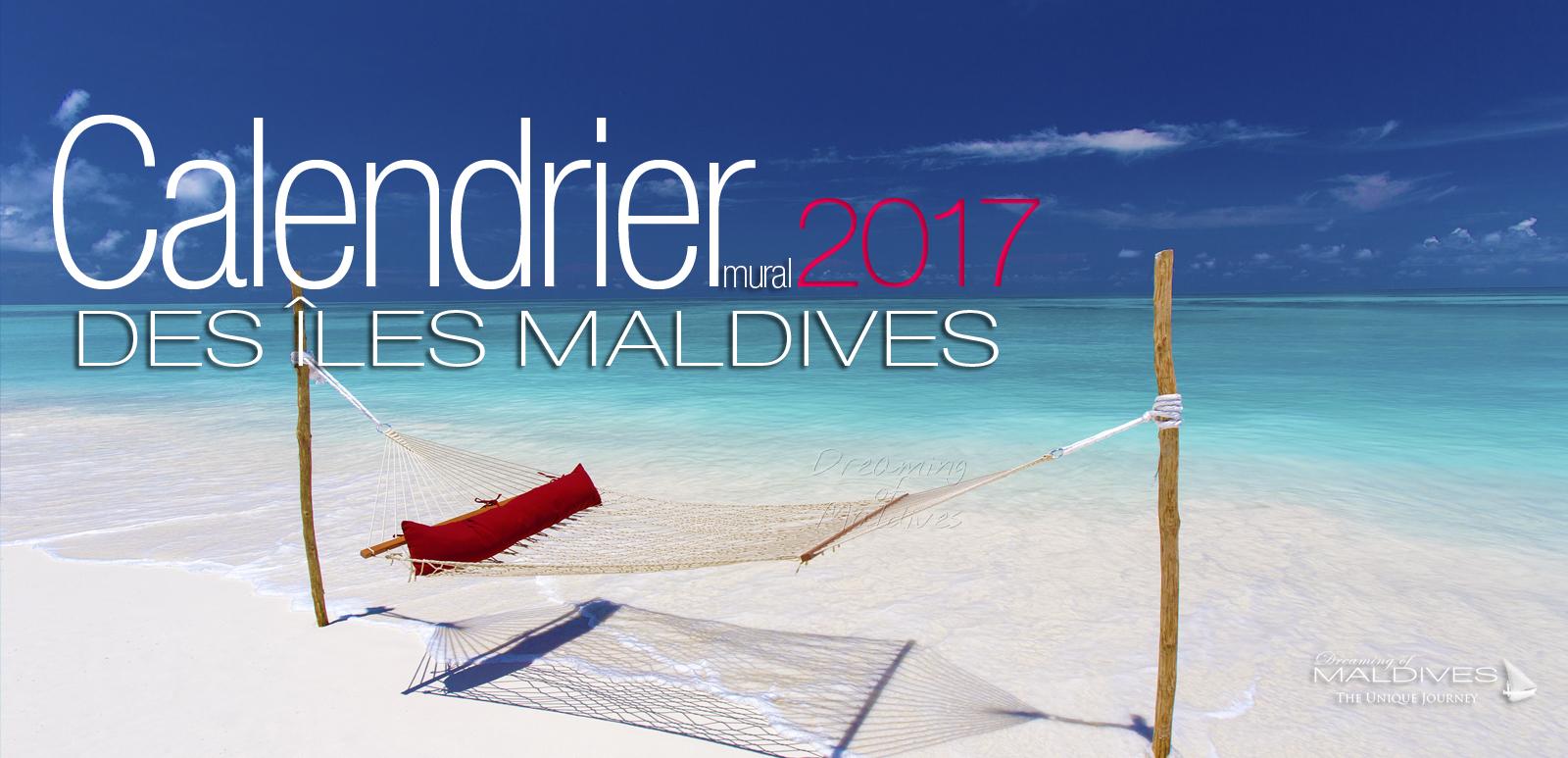 Le Calendrier 2017 Des Iles Maldives est Arrivé !