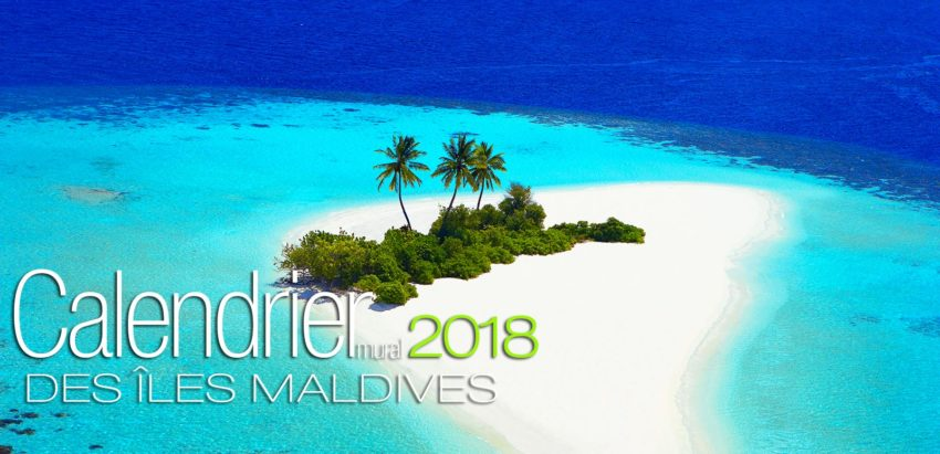 Calendrier mural 2018 de Photos des Iles Maldives. 13 photos . 13 mois
