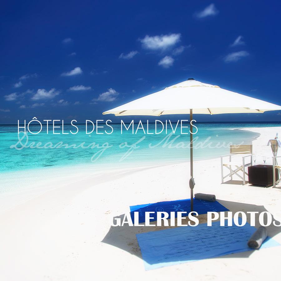 Galeries de Photos d'Hôtels des Maldives