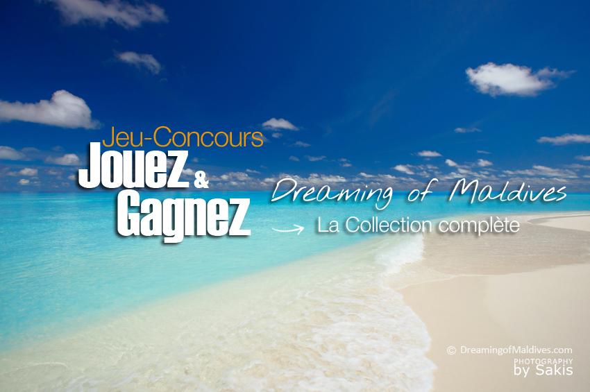 Résultat de notre Jeu-concours Gratuit : Gagnez la Collection Complète de Dreaming of Maldives