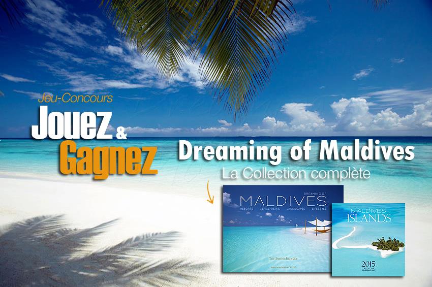 Jeu concours Maldives. Gagnez La collection Complète de Dreaming of Maldives !
