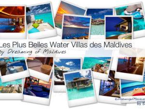 Les plus Belles Villas sur Pilotis des Maldives