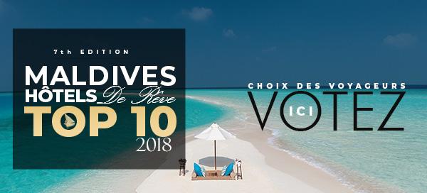 Les Meilleurs Hôtels des Maldives 2018. Votez pour Votre Hôtel de Rêve