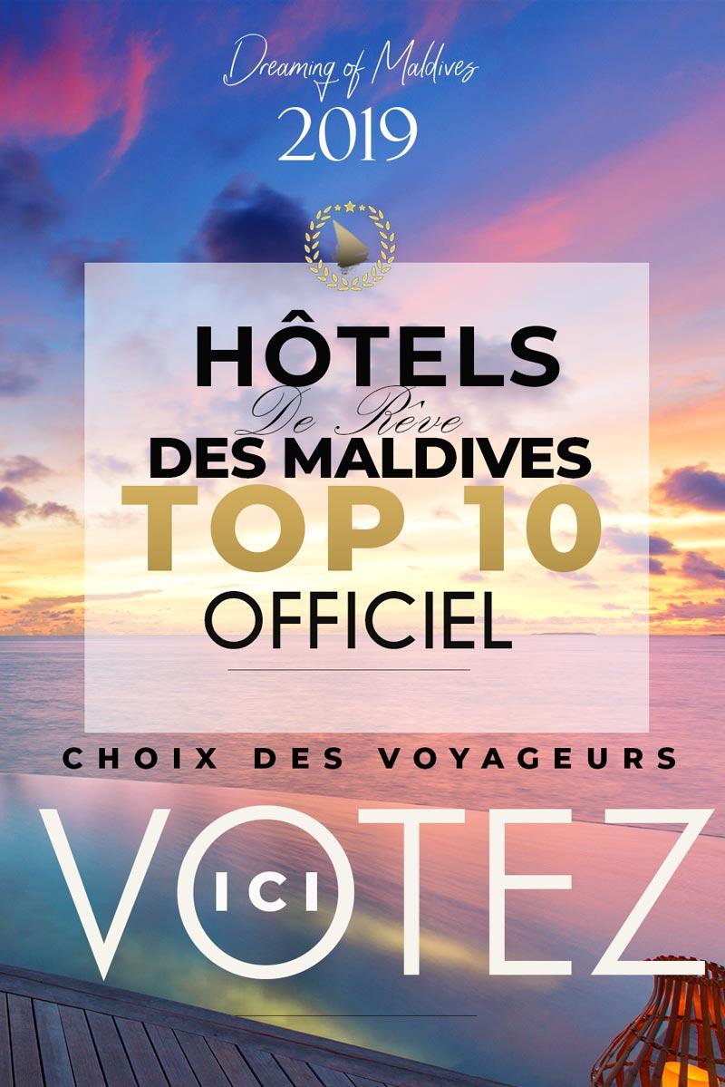 Les Plus Beaux Hôtels des Maldives 2019. VOTEZ pour votre Hôtel de Rêve
