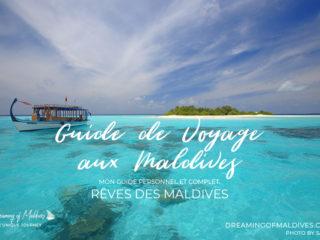 Petit Guide de voyage pour les Maldives destiné à un premier séjour dans les Iles