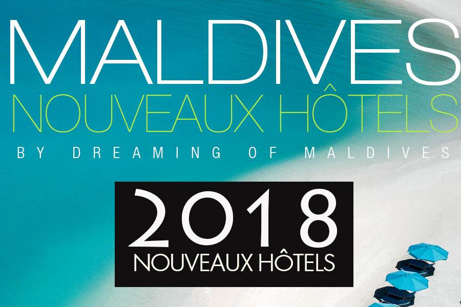 Tous les nouveaux Hôtels des Maldives en 2018