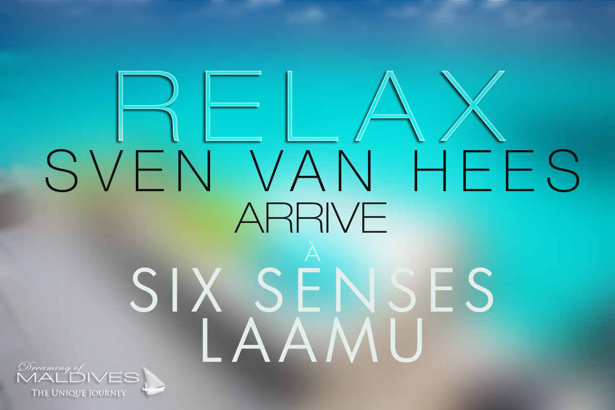 Sven Van Hees aux Platines à Six Senses Laamu aux Maldives !