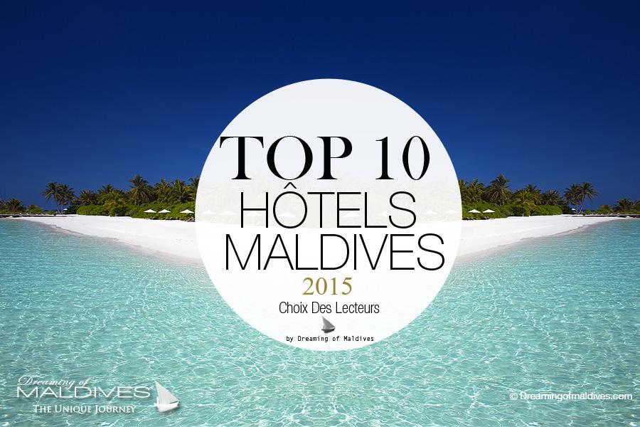 TOP 10 Hôtels de Rêve des Maldives 2015