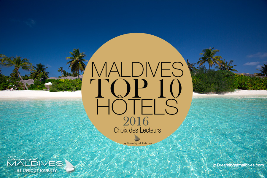 Le TOP 10 Des Hôtels Des Maldives Qui Vous Ont Fait Rêver en 2016