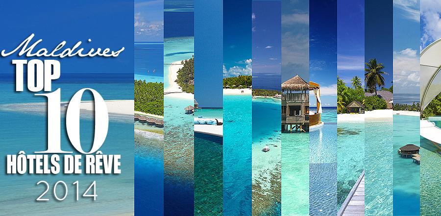 Le Top 10 Des Hôtels de Rêve des Maldives en 2014