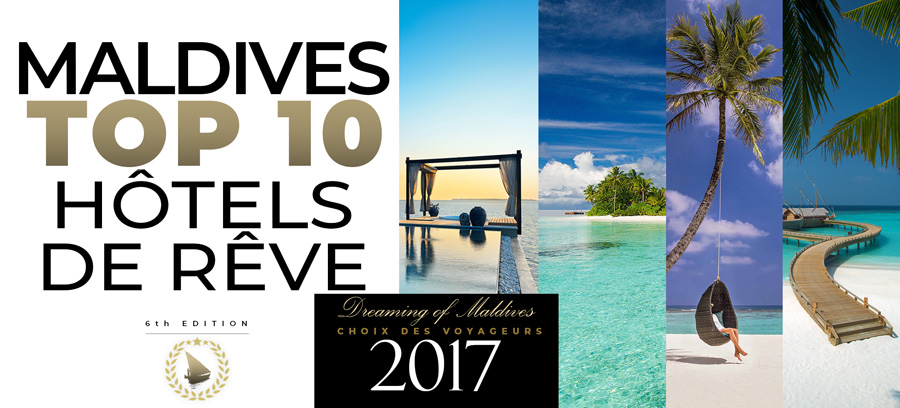TOP 10 Des Meilleurs Hôtels des Maldives 2017. Vos Hôtels de Rêve