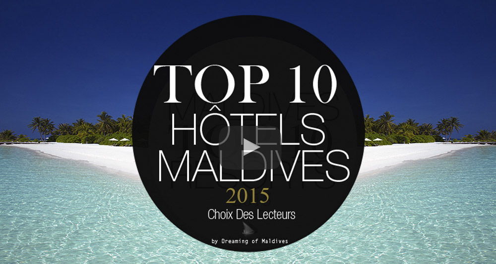 Le TOP 10 Des Hôtels de Rêve Des Maldives 2015 en Vidéo