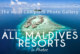 Complete and latest List of all Maldives Resorts with 1 Photo per each Island. 149 Resorts in 2018 [updated]