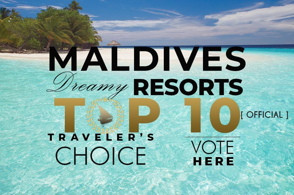 VOTE for The Best Maldives Resorts in 2019 - Official TOP 10 Ranking. Travellers Choice