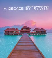 new album dj ravin buddha bar for huvafen fushi maldives A DECADE BY RAVIN (DJ RAVIN is coming back to Huvafen Fushi Maldives for another Performance !)