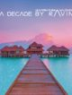 DJ RAVIN - NEW ALBUM Huvafen Fushi Maldives. A DECADE BY RAVIN. VOL3