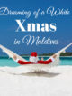 Xmas Holiday Maldives Best Moments and Resorts
