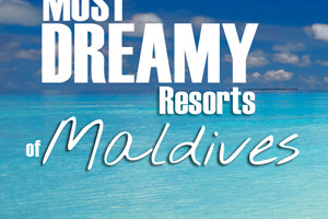 2013 Poll : What is your Maldives Dreamiest Resort ?