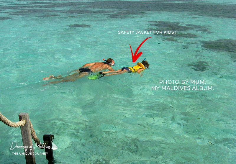 Pay a double attention to children. when snorkeling in Maldives. A snorkeling vest is strongly advised
