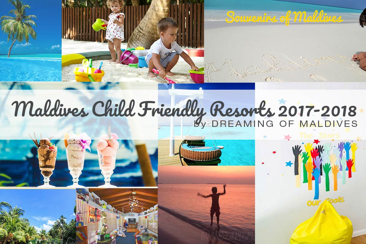 The Maldives Child Friendly Resorts 2017-2018 series is there !