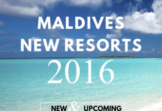 Maldives New and Upcoming Resorts Opening in 2016