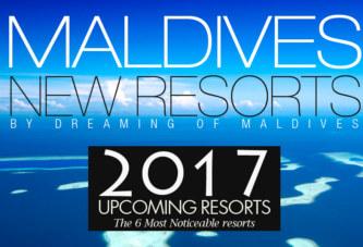 Maldives Opening Resorts in 2017