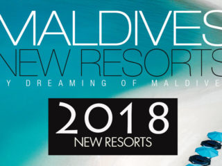 Maldives New Resorts 2018 Openings