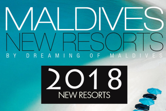 Maldives New and Upcoming Resorts Openings in 2018