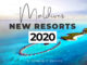 new resorts maldives 2020 opening