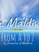 A comprehensive travel guide to traveling in Maldives with tips and information. It contains A to Z information about the Maldives Islands