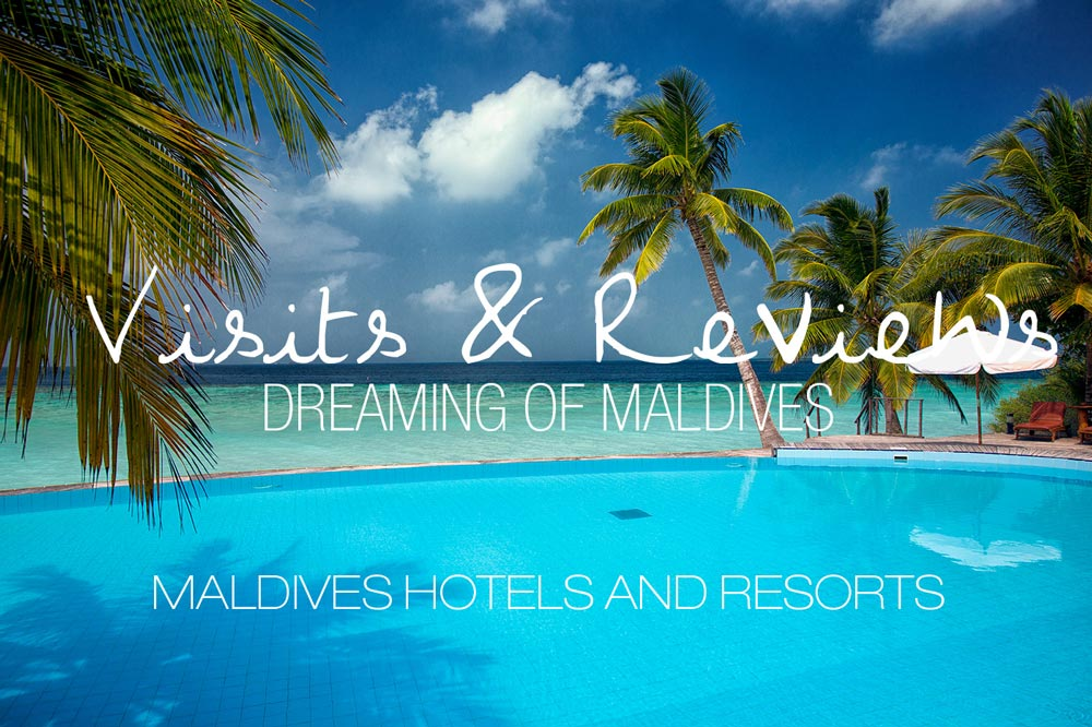 Maldives Resorts Reviews. Visit of the best Maldives Islands