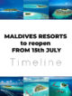 timeline resorts reopening maldives 15 july covid