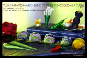 The Maldivian Tuna Curry Marinade, a family recipe by Umberto Piccolini, Chef at Anantara Kihavah Maldives