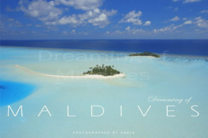 Dreaming of Maldives, The Photography Book of Maldives – 2nd Edition