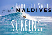 Dreaming of Surfing in Maldives ? Check this guide to Surf and Bodyboard in the Island Kingdom