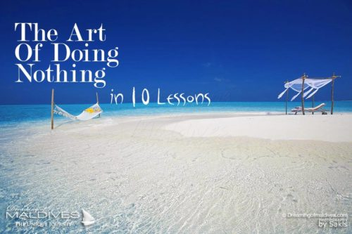 The Art Of Doing Nothing in 10 Lessons