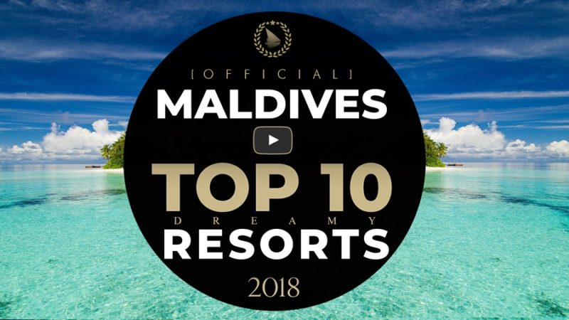 Video - TOP 10 Maldives Best Resorts 2018. Official