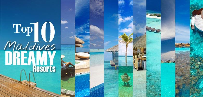 Top ten Maldives Dreamy Resorts