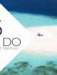 TOP 5 Things TO DO at Baros Maldives