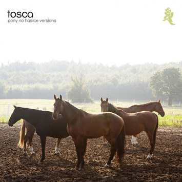Tosca – Album Pony / No Hassle versions