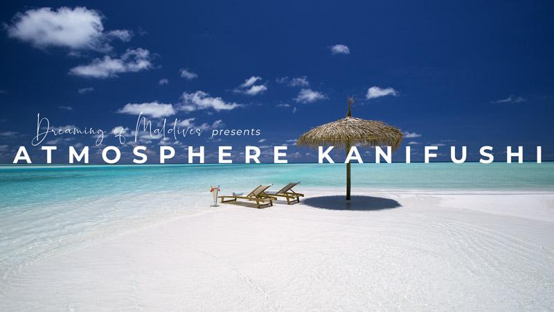 ATMOSPHERE KANIFUSHI DREAMY JOURNEY VIDEO