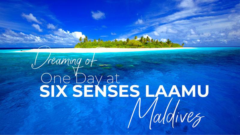 SIX SENSES LAAMU DREAMY JOURNEY VIDEO