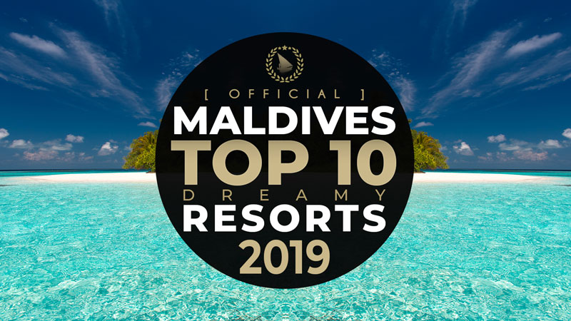 TOP 10 Best Maldives Resorts 2019 Official Video