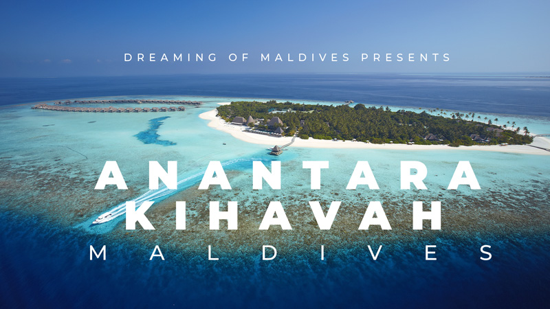 Anantara Kihavah Villas Maldives Resort Dreamy Video. Highlights
